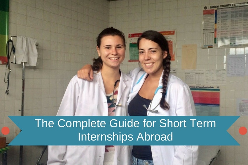 The Complete Guide for Short-Term Internships Abroad