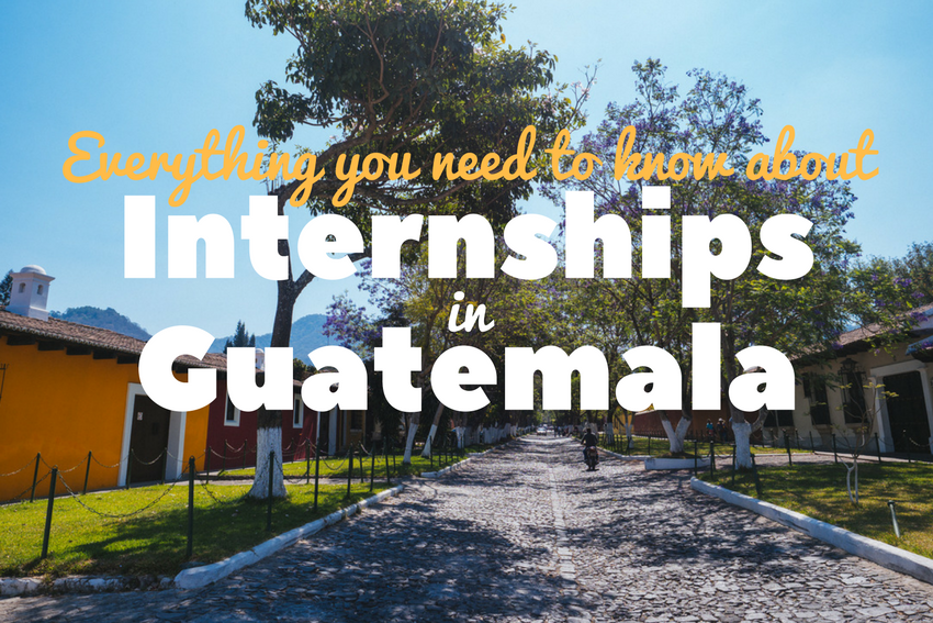 Internships in Guatemala 2017 and 2018