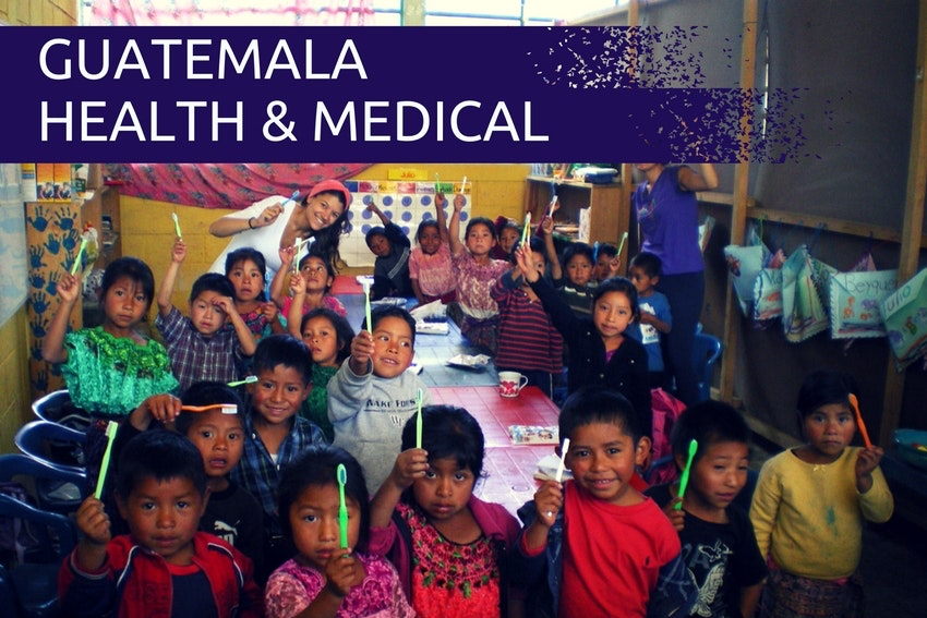 Health & Medical Internship Placements in Guatemala
