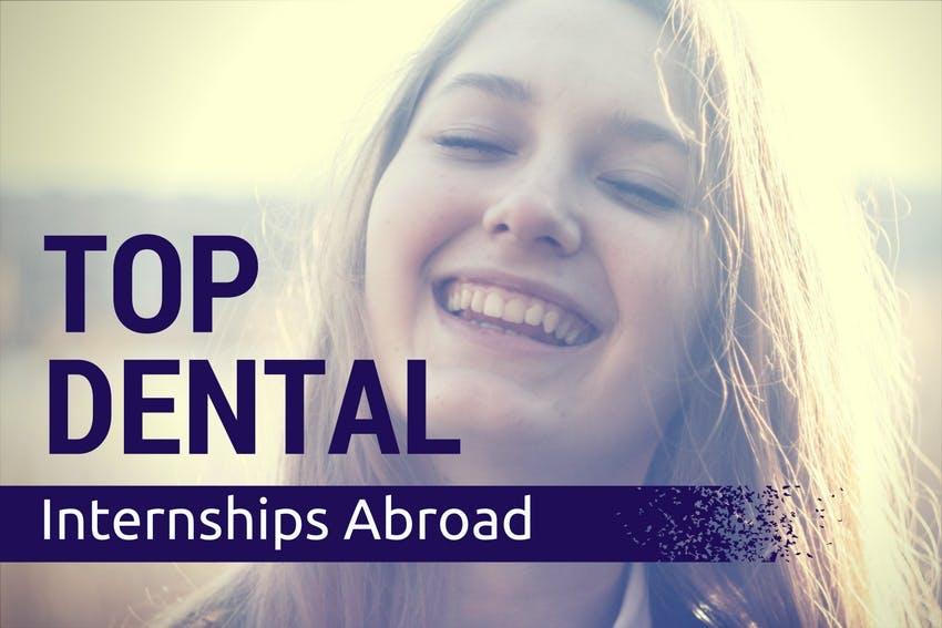 Top Dental Internships Abroad