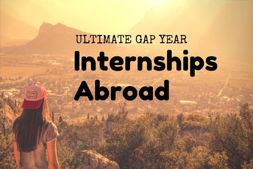 Ultimate Gap Year Internships Abroad