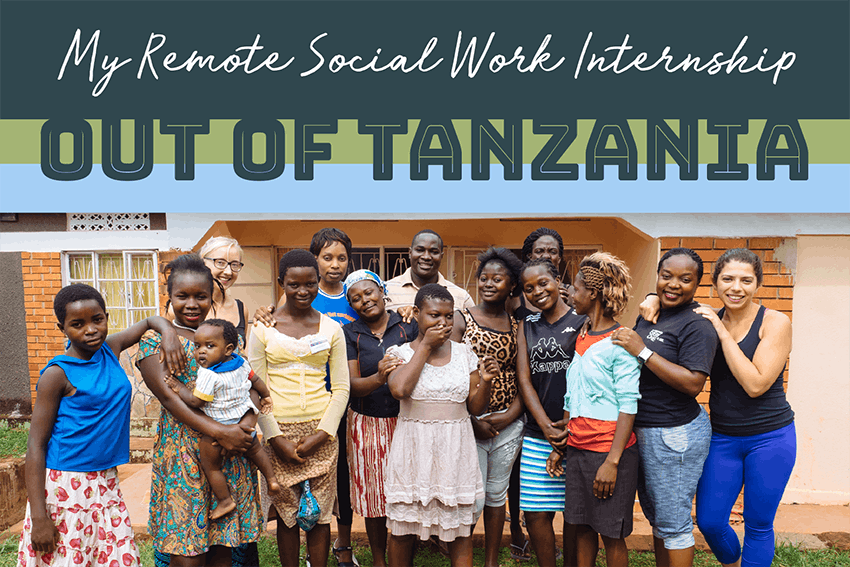 My Remote Social Work Internship out of Tanzania.