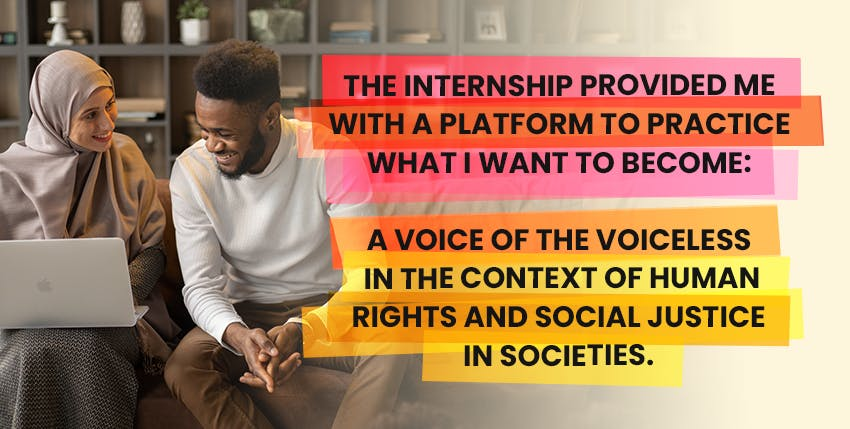 Tinevimbo's Legal Support & Human Rights Advocacy Remote Internships with Intern Abroad HQ: The internship provided me with a platform to practice what I want to become: a voice of the voiceless in the context of human rights and social justice in societies.