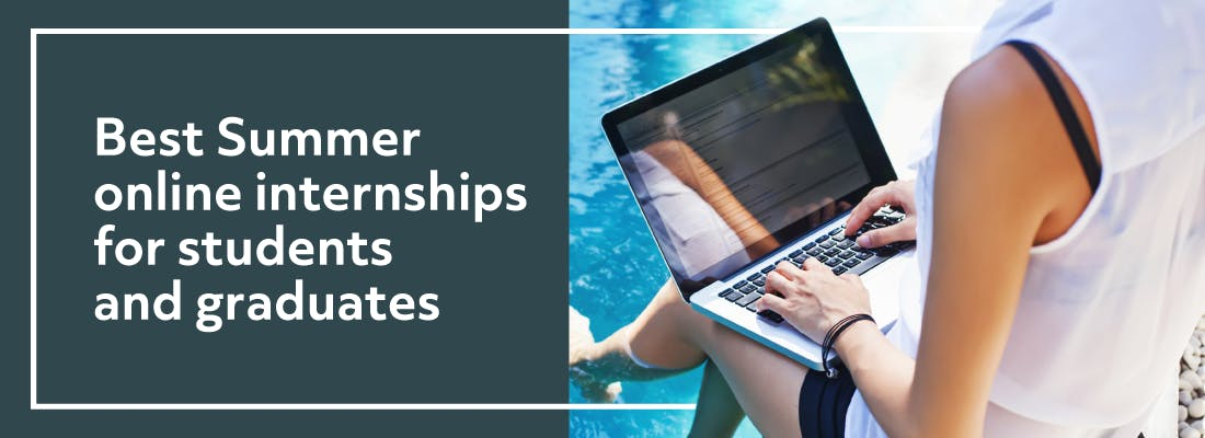 Best Summer Virtual Internships for Students and Graduates.