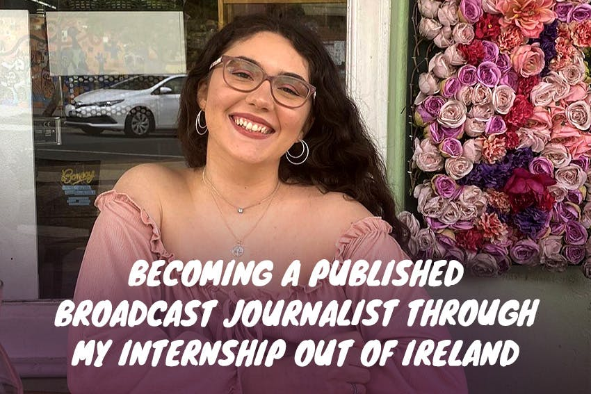 How Brianna became a published broadcast journalist through her remote internship out of Ireland with Intern Abroad HQ.